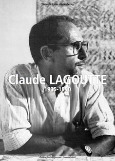 """Catalogue d'exposition // Catalogue d'artiste > Claude Lagoutte - """"1935-1990"""" - Dec.2014 - 10€"""