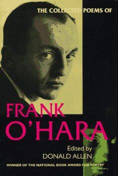 The Collected Poems of Frank O' Hara