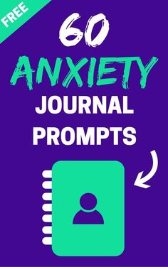 Grab for free - 60 anxiety journal prompts!