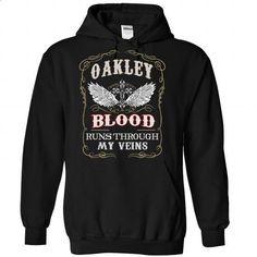 OAKLEY blood runs though my veins - #best friend shirt #sweatshirts. GET YOURS => https://www.sunfrog.com/Names/OAKLEY-Black-80712900-Hoodie.html?68278