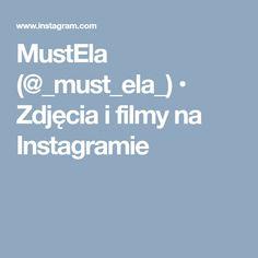 MustEla (@_must_ela_) • Zdjęcia i filmy na Instagramie