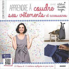 Amazon.fr - Apprendre à coudre ses vêtements et accessoires - Charlotte Auzou - Livres