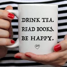 Items similar to Funny Coffee Mug For Book Lovers, Drink Tea, Read Books, Be Happy - White Mug - Two Sizes on Etsy Tea And Books, I Love Books, Books To Read, Funny Coffee Mugs, Coffee Humor, Tea Reading, Reading Nooks, Best Quotes From Books, Glass Book