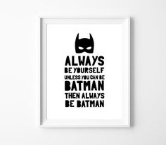 Be Batman Printable Art Always Be Yourself Unless by BabyCoStore