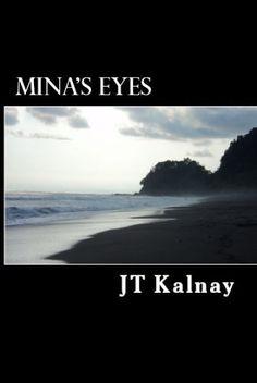 Mina's Eyes by JT Kalnay, http://www.amazon.com/gp/product/B004Y6A5DI/ref=cm_sw_r_pi_alp_RYGDqb0C7QSJB
