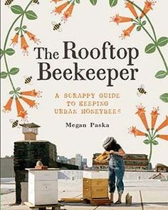 The number of urban beekeepers has escalated with more than 25 percent increases year over year in the United States and the United Kingdom. From a go-to authority on beekeeping and backyard farming, The Rooftop Beekeeper is the first handbook to Beekeeping Books, Raising Bees, City Folk, Backyard Farming, New Cookbooks, Urban Farming, Urban Gardening, Queen Bees, Bee Keeping