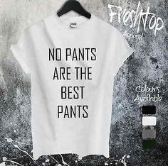 No Pants Are The Best Pants T Shirt Wifey I Woke Up Like This Bitches Celine in Clothes, Shoes & Accessories, Women's Clothing, T-Shirts | eBay