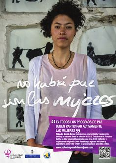 "Alejandra Garcia Serna, historian and documentary filmmaker. Poster for the project ""There will be no peace without women""."