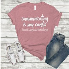 Excited to share this item from my shop: Communicating is my cardio, Speech Language Pathologist Speech Language Therapy, Speech Language Pathology, Speech And Language, Speech Therapy Shirts, Speech Therapy Quotes, How To Fold Sleeves, Speech Room, Teacher Shirts, Work Shirts