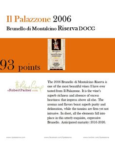 Parker calls the 2006 Riserva one of the most beautiful wines tasted