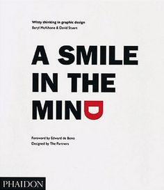 I greatly recommend this one.      A Smile in the Mind    Witty Thinking in Graphic Design    An exploration of humour, irony and playfulness in graphic design.