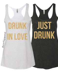 """""""Just Drunk"""" and """"Drunk in Love"""" Bachelorette Party Tanks"""