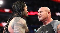Roman Reigns confronts Goldberg. Reigns will challenge for the WWE Universal Championship at the Royal Rumble.