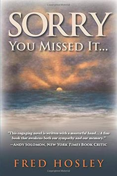 Sorry You Missed It... by Fred Hosley Book Club Books, Good Books, Books To Read, Book Clubs, What If Questions, This Or That Questions, It Pdf, Book Publishing, Novels