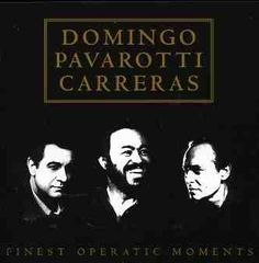 Domingo/Pavarotti/Carreras - Finest Operatic Moments