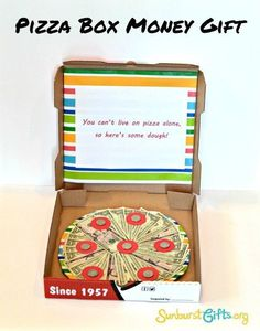 Try this pizza box with a surprise inside.   21 Surprisingly Fun Ways To Give Cash As A Gift