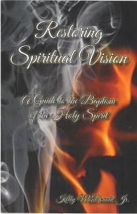 Restoring Spiritual Vision  A Guide to the Baptism of the Holy Spirit 1415a4e7022