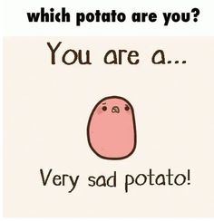 Tiny Potato, Potato Girl, Cute Potato, Potato Meme, Kawaii Potato, Cute Sketches, Funny Memes About Life, Little Potatoes, Snoopy And Woodstock