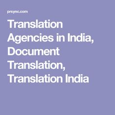 Translation Agencies in India, Document Translation, Translation India