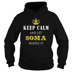KEEP CALM AND LET SOMA HANDLE IT #name #tshirts #SOMA #gift #ideas #Popular #Everything #Videos #Shop #Animals #pets #Architecture #Art #Cars #motorcycles #Celebrities #DIY #crafts #Design #Education #Entertainment #Food #drink #Gardening #Geek #Hair #beauty #Health #fitness #History #Holidays #events #Home decor #Humor #Illustrations #posters #Kids #parenting #Men #Outdoors #Photography #Products #Quotes #Science #nature #Sports #Tattoos #Technology #Travel #Weddings #Women