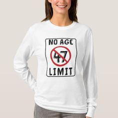 No Age Limit 47th Birthday Gift Adults Shirt Gifts Year Anniversary