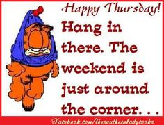 Happy Thursday! Hang in there. The weekend is just around the corner....