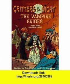 The Vampire Brides (Critters of the Night, No. 3) (9780679873600) Erica Farber, J.R. Sansevere , ISBN-10: 0679873600  , ISBN-13: 978-0679873600 ,  , tutorials , pdf , ebook , torrent , downloads , rapidshare , filesonic , hotfile , megaupload , fileserve