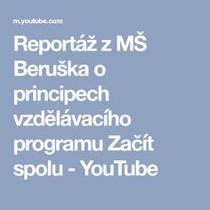 Reportáž z MŠ Beruška o principech vzdělávacího programu Začít spolu - YouTube