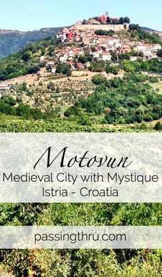 Motovun - city with medieval mystique