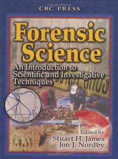 Forensic Science:  An Introduction to Scientific and Investigative Techniques (HV8073 .F5835 2003)