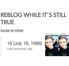 Omg he is almost 19! Let's all remember fetus luke for a moment then him now...♡