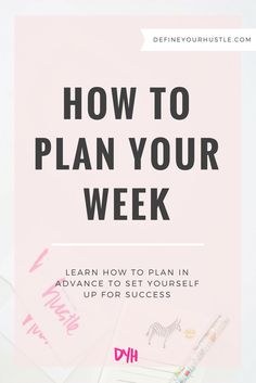 Do you find yourself scrambling to get all of your work done before the weekend makes its arrival? Plan your week in advance with these tips for success.