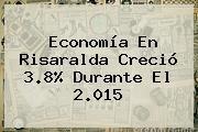http://tecnoautos.com/wp-content/uploads/imagenes/tendencias/thumbs/economia-en-risaralda-crecio-38-durante-el-2015.jpg Caracol. Economía en Risaralda creció 3.8% durante el 2.015, Enlaces, Imágenes, Videos y Tweets - http://tecnoautos.com/actualidad/caracol-economia-en-risaralda-crecio-38-durante-el-2015/