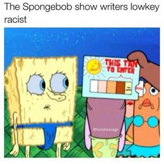 HAHAHAH! How do the creators of SpongeBob think of this shit!?