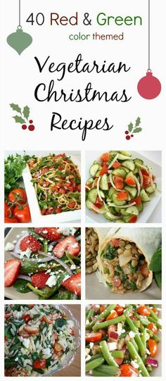 40 Vegetarian Christmas Recipes (red & green color themed!) Gorgeous, healthy foods to brighten your table!