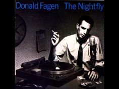 Donald Fagen:The Nightfly•1982 TrackList: 1) I.G.Y (Internat'l Geophysical Year) (0:00) 2) Green Flower Street (6:02) 3) Ruby Baby (9:53) 4) Maxine (15:32) 5) New Frontier (19:22) 6) The Nightfly (25:44) 7) The Goodbye Look (31:29) 8) Walk Betw Raindrops (36:20)