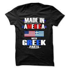 Made in America with Greek parts T-Shirts, Hoodies. BUY IT NOW ==► Funny Tee Shirts