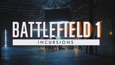 Battlefield 1 Incursions Downtime