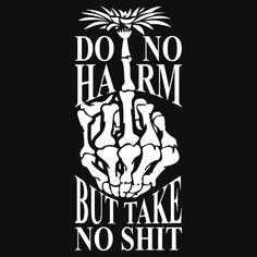 Do Not Harm But Take No Shit by fashioza