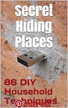 86 DIY Household Techniques to Stash Your Stuff! Secret Hiding Places: (DIY, DIY progects, secret hiding stuff, secret hiding safes, money … | prepare