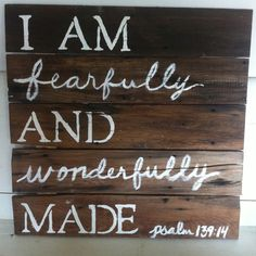 """Phil and I made this for my cousins sweet 16 gift. Hope it looks good with her anthropologie love letters bedding. 100 year old barn wood.  """"I am fearfully and wonderfully made"""" psalm 139:14"""