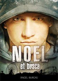 Noel et busca d' Àngel Burgas  http://aladi.diba.cat/record=b1698141~S171*cat