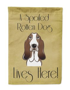 Basset Hound Spoiled Dog Lives Here Flag Garden Size BB1491GF
