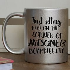 Look at this Silver Glitter 'Corner of Awesome & Bombdiggity' Mug on today! Look at this Silver Glitter 'Corner of Awesome & Bombdiggity' Mug on today! Funny Coffee Mugs, Coffee Humor, Funny Mugs, Coffee Quotes, Coffee Signs, Coffee Love, Coffee Cups, Boss Coffee, Cool Mugs