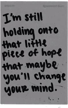 Sad quote don't kno why but I'm waiting feeling like a hopeless romantic..