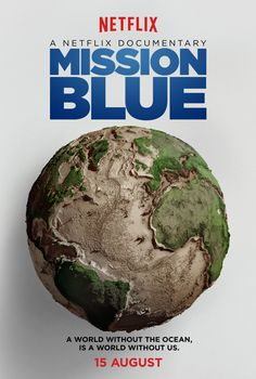 Netflix documentary - Mission Blue, everybody needs to watch this!! Save the ocean + the critters in it