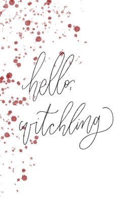 Hello, witchling