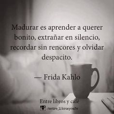 Spanish Inspirational Quotes, Spanish Quotes, True Quotes, Words Quotes, Sayings, Frida Quotes, Frases Instagram, Quotes En Espanol, Love Phrases