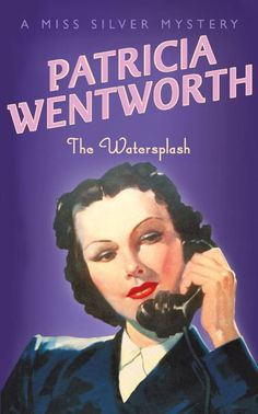 Patricia Wentworth - The watersplash / Genre: Murder mystery. A mystery with a very obvious solution, but nevertheless an enjoyable read. Detective, Foul Play, Vintage Book Covers, Popular Books, Cozy Mysteries, Mystery Thriller, Got Books, Agatha Christie, Book Recommendations
