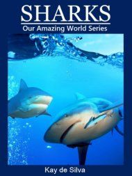 Sharks: Amazing Pictures & Fun Facts On Animals In Nature by Kay de Silva ebook deal